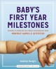 Baby's first year milestones : promote & celebrate your baby's development with monthly games & activities