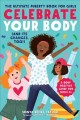 Celebrate your body : (and its changes, too!)