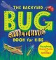 The backyard bug book for kids : storybook, insect facts, and activities!
