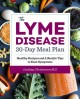 The Lyme disease 30-day meal plan : healthy recipes and lifestyle tips to ease symptoms