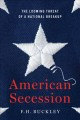 American secession : the looming threat of a national breakup