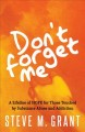 Don't forget me : a lifeline of hope for those touched by substance abuse and addiction