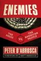 Enemies : the press vs. the American people
