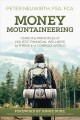 Money mountaineering : using the principles of holistic financial wellness to thrive in a complex world