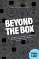 Beyond the box : how hands-on learning can transform a child and reform our schools : a... mothers story