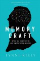 Memory craft : improve your memory with the most powerful methods in history