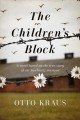 The children's block : a novel based on the true story of an Auschwitz survivor