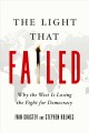 The light that failed : why the West is losing the fight for democracy