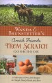 Amish friends from scratch cookbook : a collection of over 270 recipes for simple hearty meals and more