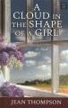 A cloud in the shape of a girl : a novel