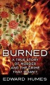 Burned : a story of murder and the crime that wasn