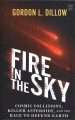 Fire in the sky : cosmic collisions, killer asteroids, and the race to defend earth