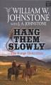 Hang them slowly