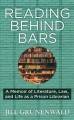 Reading behind bars a memoir of literature, law, and life as a prison librarian