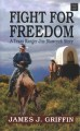 Fight for freedom : a Texas Ranger Jim Blawcyzk story
