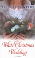 White Christmas Wedding : a novel