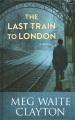 The last train to London : a novel