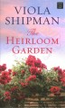 The heirloom garden