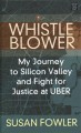Whistleblower : my journey to Silicon Valley and fight for justice at Uber