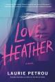 Love, Heather : a novel