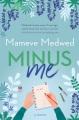 Minus me : a novel