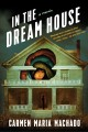 In the dream house : a memoir