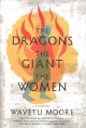 The dragons, the giant, the women : a memoir