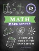 Math made simple : a complete guide in ten easy lessons