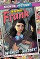 Anne Frank : witness to history!