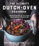 The ultimate Dutch oven cookbook : the best recipes on the planet for everyone's favorite pot