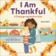 I am thankful : a Thanksgiving book for kids