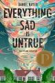 Everything sad is untrue : (a true story)