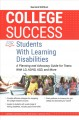 College success for students with learning disabilities : a planning and advocacy guide for teens with LD, ADHD, ASD, and more