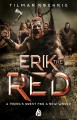 Erik the red : the fight for satisfaction