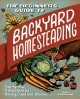 The beginner's guide to backyard homesteading : step-by-step instructions for raising crops and animals