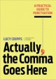 Actually, the comma goes here : a practical guide to punctuation