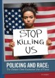 Policing and race : the debate over excessive use of force