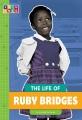 The life Ruby Bridges