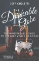 The drinkable globe : the indispensable guide to the wide world of booze