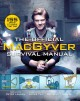 The Official Macgyver Survival Manual : 155 Ways to Save the Day