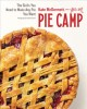 Pie camp : the skills you need to make any pie you want