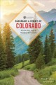 Backroads & byways of Colorado : drives, day trips & weekend excursions