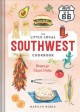 The little local Southwest cookbook : recipes for classic dishes