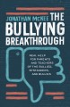The bullying breakthrough : real help for parents and teachers of the bullied, bystanders, and the bullies