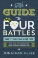 Guy's guide to four battles every young man must face : a manual to overcoming life's common distractions