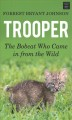 Trooper : the bobcat who came in from the wild