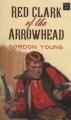 Red Clark of the Arrowhead