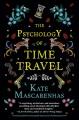 The psychology of time travel : a novel