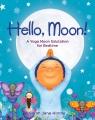 Hello, moon! : a yoga moon salutation for bedtime