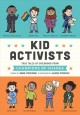 Kid activists : true tales of childhood from champions of change